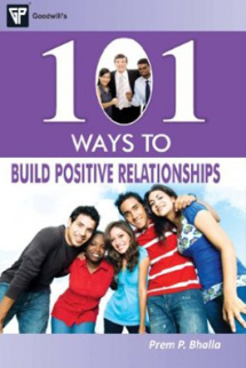 101 WAYS TO BUILD POSITIVE RELATIONSHIPS