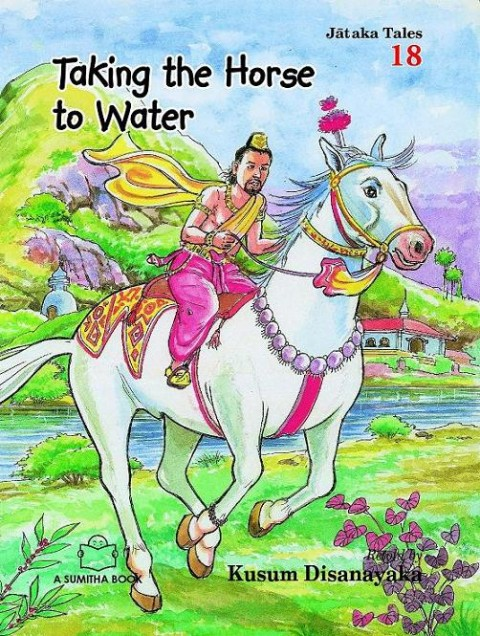 JATAKA TALES 18 - TAKING THE HORSE TO WATER