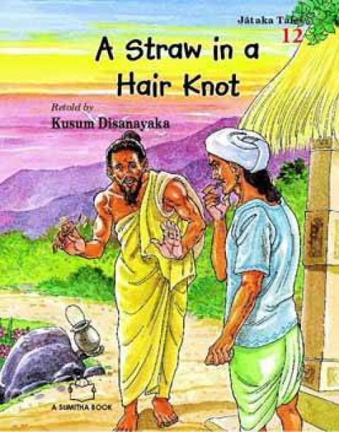 JATAKA TALES 12 - A STRAW IN A HAIR KNOT