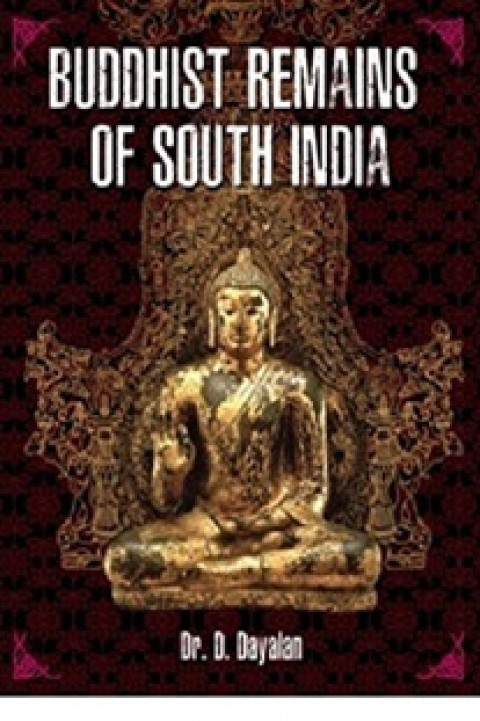 BUDDHIST REMAINS OF SOUTH INDIA - Hard Cover