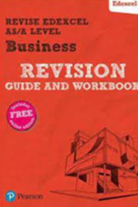BUSINESS REVISION GUIDE AND WORKBOOK AS - A LEVEL