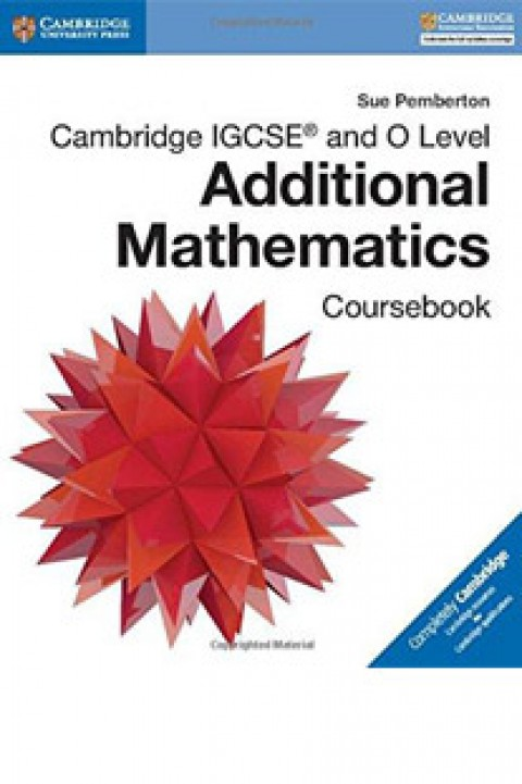 CAMBRIDGE IGCSE AND O LEVEL ADDITIONAL MATHEM - CB