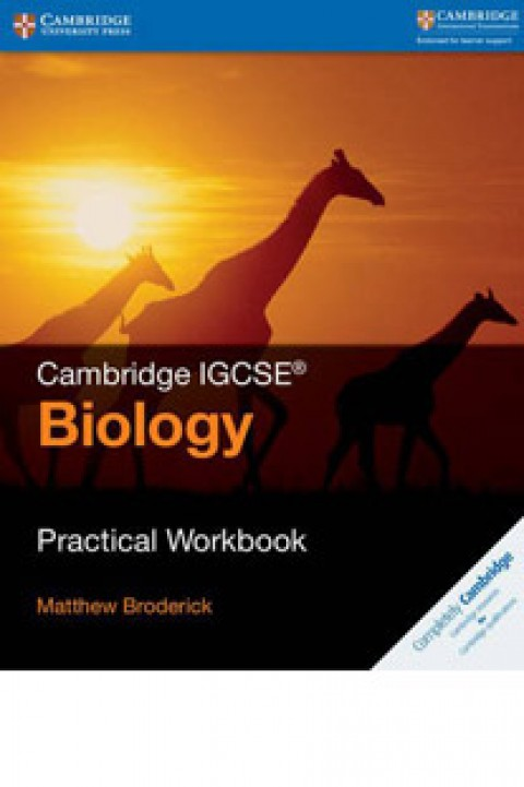 CAMBRIDGE IGCSE BIOLOGY - PRACTICAL WORKBOOK