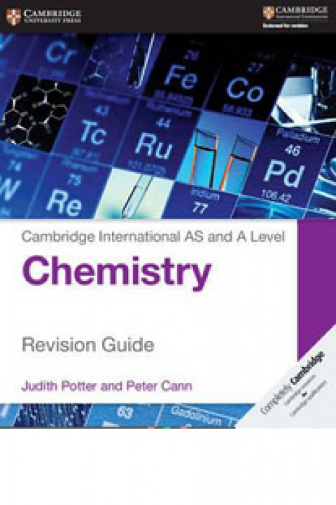 CAMBRIDGE INTERNATIONAL AS AND AL CHEMISTRY - REVISION GUIDE
