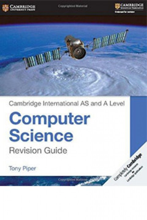 CAMBRIDGE INTERNATIONAL AS AND AL COMPUTER SCI-REVISION GUIDE