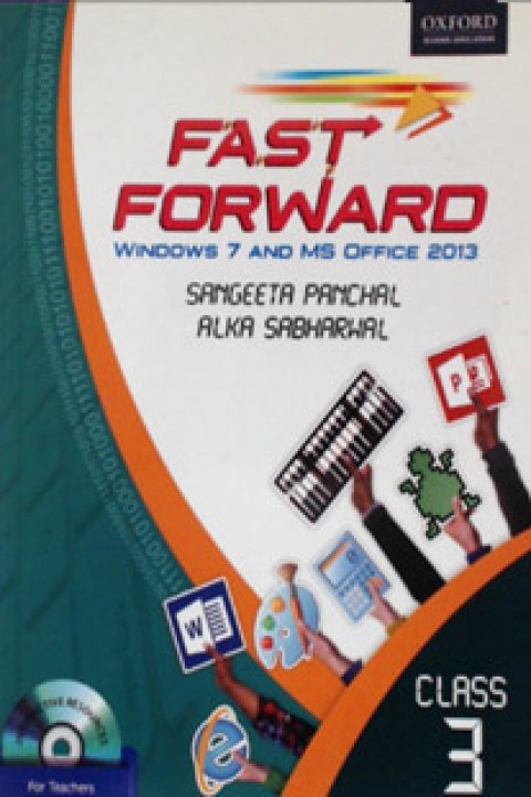 CLASS 3 FAST FORWARD WINDOWS 7 AND MS OFFICE 2013