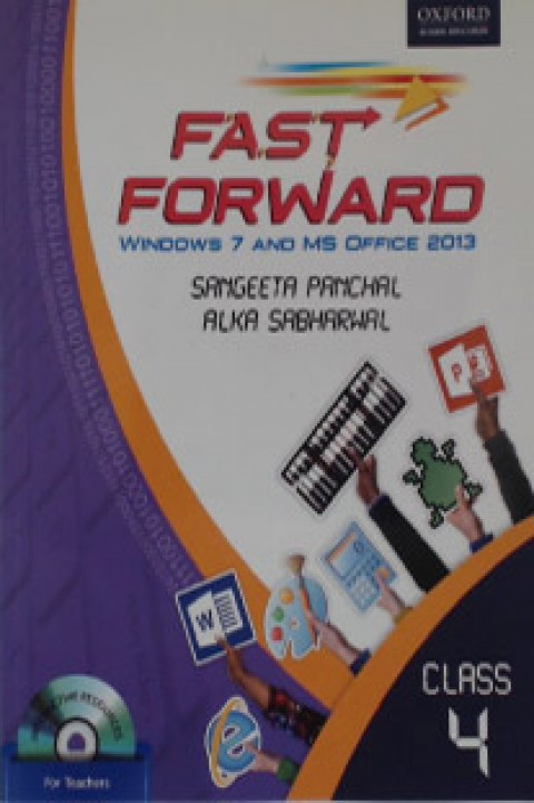 CLASS 4 FAST FORWARD WINDOWS 7 AND MS OFFICE 2013