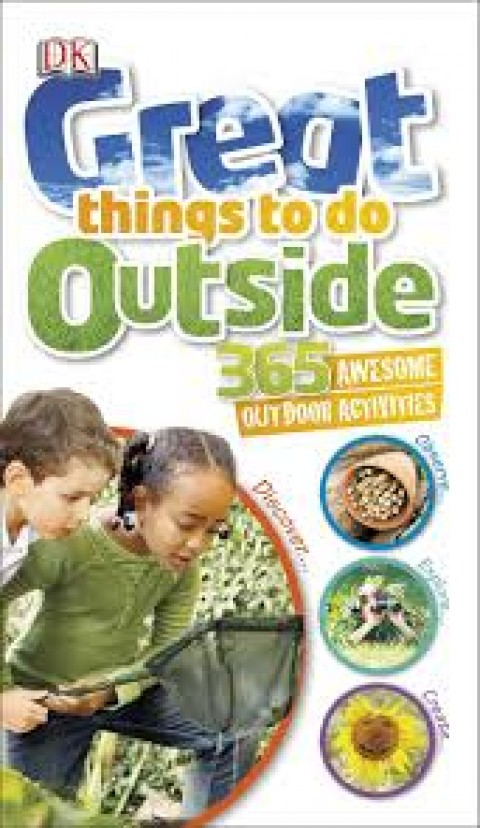 GREAT THINGS TO DO OUTSIDE 365 AWESOME OUTDOOR ACT