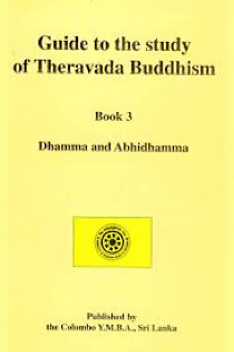 GUIDE TO THE STUDY OF THERAVADA BUDDHISM - BOOK 3