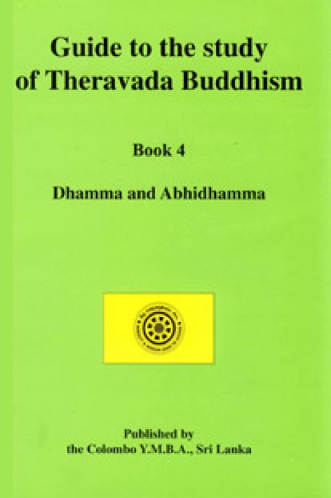 GUIDE TO THE STUDY OF THERAVADA BUDDHISM - BOOK 4