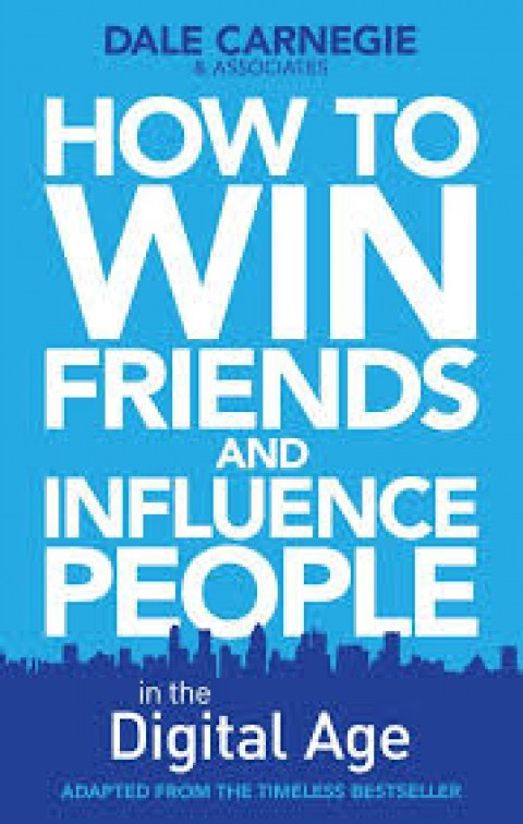 HOW TO WIN FRIENDS AND INFLUENCE PEOPLE IN THE DIG