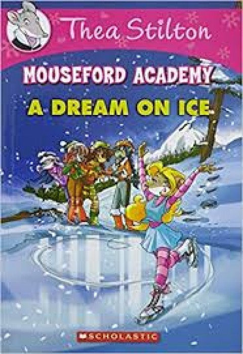 MOUSEFORD ACADEMY - A DREAM ON ICE