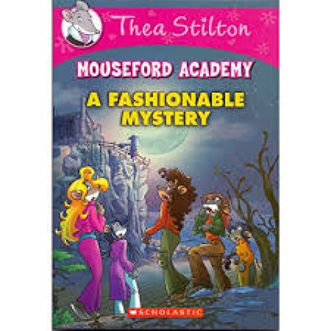 MOUSEFORD ACADEMY - A FASHIONABLE MYSTERY