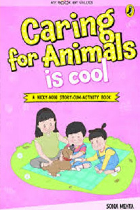 MY BOOK OF VALUES - CARING FOR ANIMALS IS COOL
