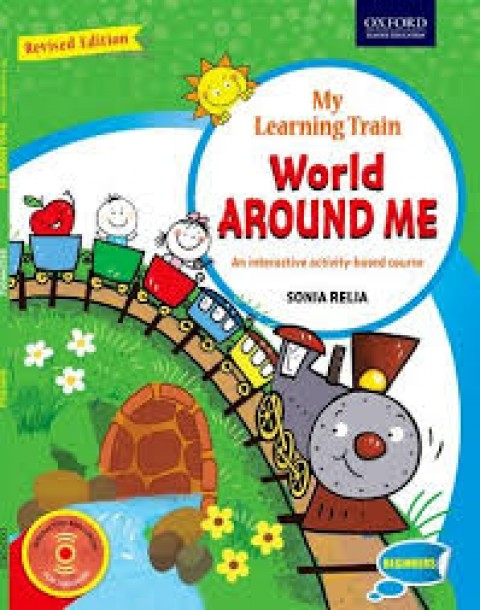 MY LEARNING TRAIN WORLD AROUND ME AN IN - REVIS ED