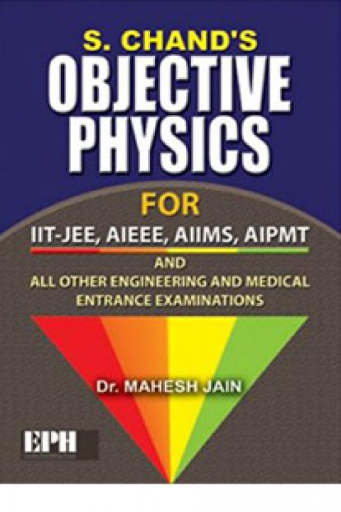 OBJECTIVE PHYSICS for IIT-JEE, AIEE, AIIMS, AIPMT