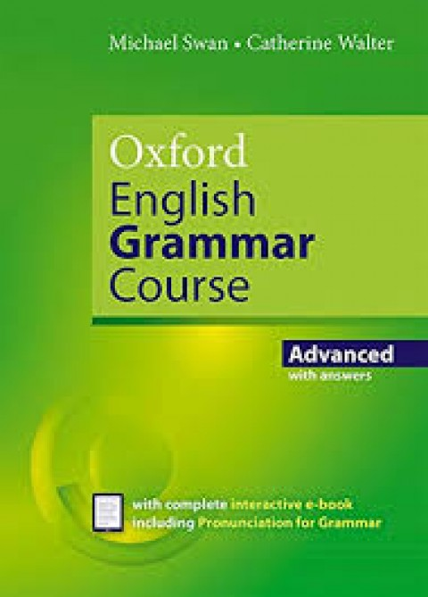 OXFORD ENGLISH GRAMMAR COURSE - ADVANCED WITH ANSW