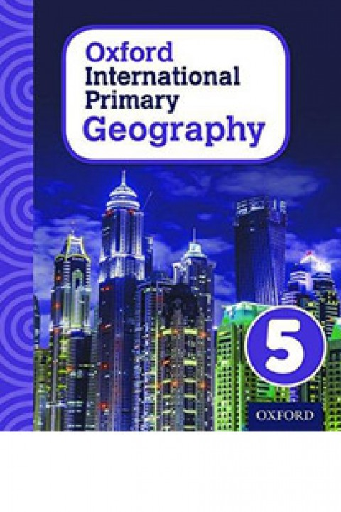 OXFORD INTERNATIONAL PRIMARY GEOGRAPHY - 5