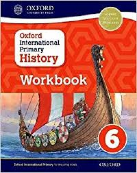 OXFORD INTERNATIONAL PRIMARY HISTORY - WORK BOOK 6