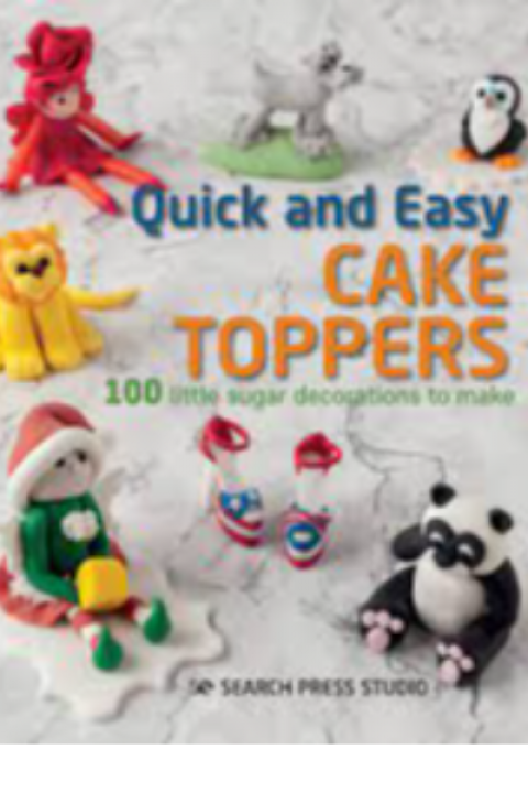 QUICK AND EASY CAKE TOPPERS 100 LITTLE SUGAR DECOR