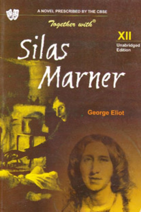 SILAS MARNER FOR CLASS 12 CBSE - UNBRIDGED