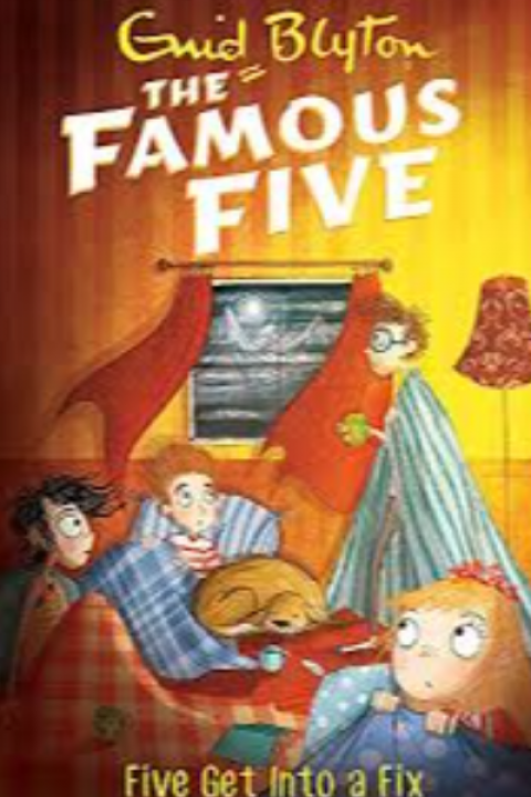 THE FAMOUS FIVE - FIVE GET INTO A FIX