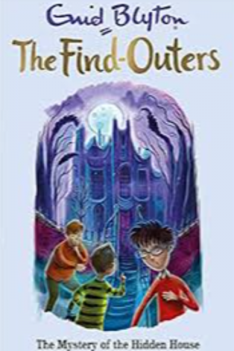 THE FIND OUTERS 6 -THE MYSTERY OF THE HIDDEN HOUSE