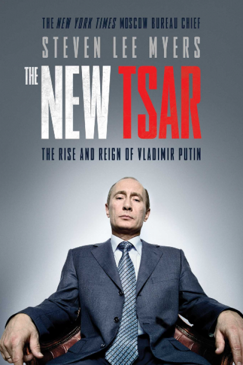 THE NEW TSAR - THE RISE AND REIGN OF VLADIMIR PUTI