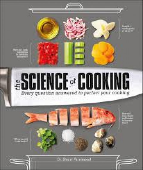 THE SCIENCE OF COOKING EVERY QUESTION ANSWERED TO