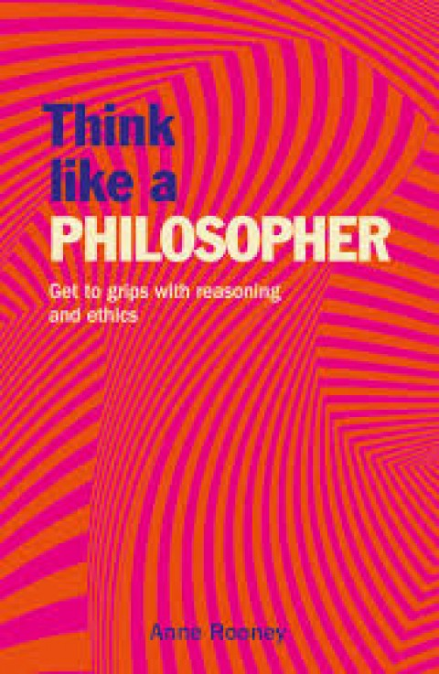 THINK LIKE A PHILOSOPHER